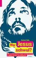 Reinhard Rolla: War Jesus schwul? ★★★
