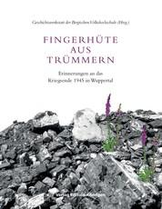 Fingerhüte aus Trümmern - Erinnerungen an das Kriegsende 1945 in Wuppertal