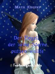 Der Engel, der keine Sterne putzen wollte - Fantasiegeschichte