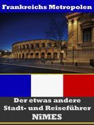 A.D. Astinus: Nîmes - Der etwas andere Stadt- und Reiseführer - Mit Reise - Wörterbuch Deutsch-Französisch