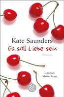 Kate Saunders: Es soll Liebe sein ★★★★