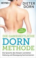 Dieter Dorn: Die ganzheitliche Dorn-Methode ★★★★