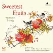 Sweetest Fruits - Roman (Eine Koproduktion mit hr2-kultur)
