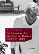 Christine Grond-Rigler: Zur internationalen Rezeption der Dramen von Peter Turrini