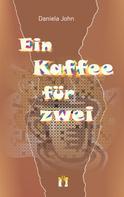 Daniela John: Ein Kaffee für zwei ★★★★