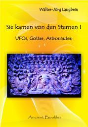 Sie kamen von den Sternen I - UFOs, Götter, Astronauten