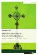 Ulrich Krieter: Karl-Andreas Krieter. Pastor der katholischen Kirchengemeinde St. Franz-Josef in Harburg-Wilstorf