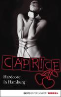 Bella Apex: Hardcore in Hamburg - Caprice ★★★