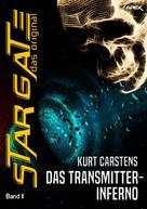 Kurt Carstens: STAR GATE - DAS ORIGINAL, Band 11: DAS TRANSMITTER-INFERNO ★★★★