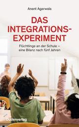 Das Integrationsexperiment - Flüchtlinge an der Schule - eine Bilanz nach fünf Jahren