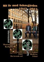 Mit liv med ASKOVGÅRDEN 1943 – 2012 - - EN SOCIAL ORGANISATION I DANMARK