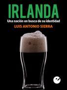 Luis Antonio Sierra: Irlanda