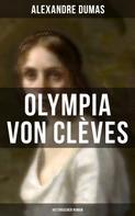 Alexandre Dumas: Olympia von Clèves: Historischer Roman