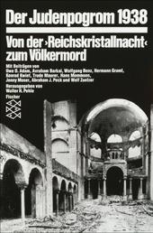 Der Judenpogrom 1938 - Von der »Reichskristallnacht« zum Völkermord