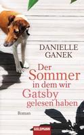 Danielle Ganek: Der Sommer, in dem wir Gatsby gelesen haben ★★★★