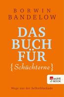 Borwin Bandelow: Das Buch für Schüchterne ★★★★