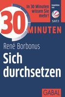 René Borbonus: 30 Minuten Sich durchsetzen ★★★★