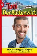 Friederike von Buchner: Toni der Hüttenwirt 262 – Heimatroman