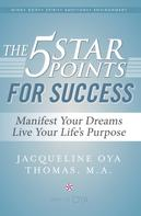 Oya Thomas Thomas: The 5 Star Points for Success