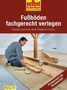 Selbst ist der Mann - Das Do-it-yourself-Magazin: Fußböden fachgerecht verlegen - Profiwissen für Heimwerker ★★★★★