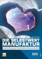 Carsten Stier: Die Selbstwertmanufaktur