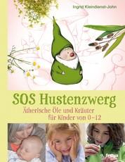 SOS Hustenzwerg - Ätherische Öle und Kräuter für Kinder von 0-12