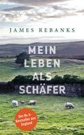 James Rebanks: Mein Leben als Schäfer ★★★★