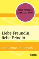 Susi Piroué: Liebe Freundin, liebe Feindin ★★★★
