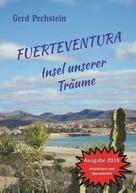 Gerd Pechstein: Fuerteventura - Insel unserer Träume ★★★