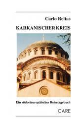 Karkanischer Kreis - Ein südosteuropäisches Reisetagebuch