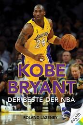Kobe Bryant - Der Beste der NBA