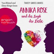 Annika Rose und die Logik der Liebe (Ungekürzte Lesung)