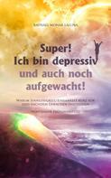 Raphael Monar Laluna: Super! Ich bin depressiv und auch noch aufgewacht!