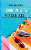 Bibo Loebnau: Sonne, Meer und Wolkenbruch ★★★★