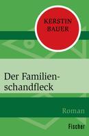 Kerstin Bauer: Der Familienschandfleck ★★★★