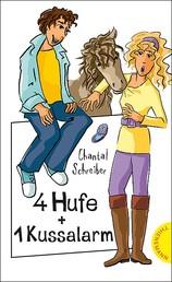 4 Hufe + 1 Kussalarm - aus der Reihe Freche Mädchen – freche Bücher!