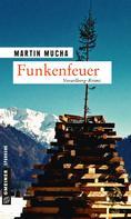 Martin Mucha: Funkenfeuer