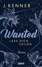 Wanted (3): Lass dich fallen - Roman