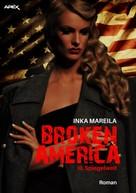 Inka Mareila: BROKEN AMERICA III: SPIEGELWELT