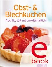 Obst- und Blechkuchen - Unsere 100 besten Rezepte in einem Backbuch