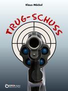 Klaus Möckel: Trug-Schuss ★★★★★