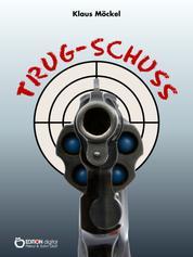 Trug-Schuss - Kriminalgeschichten