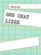 Marie Kreßkiewitz: SMS Chat Liebe