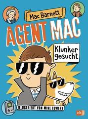 Agent Mac - Klunker gesucht - Vom Autor der Miles & Niles-Reihe