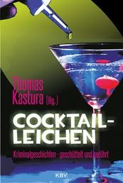 Cocktail-Leichen - Kriminalgeschichten - geschüttelt und gerührt