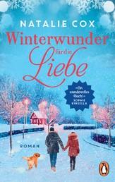 Winterwunder für die Liebe - Roman – »Ein wundervolles Buch!« Sophie Kinsella