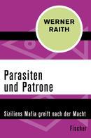 Werner Raith: Parasiten und Patrone