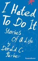 Donald C. Farber: I Hated to Do It