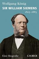 Wolfgang König: Sir William Siemens