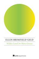 Ellen Bromfield-Geld: Wildes Land im Mato Grosso